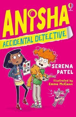Anisha Accidental Detective by Serena Patel and Emma McCann