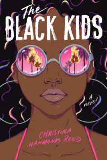 The Black Kids by Christina Hammonds Reed – review