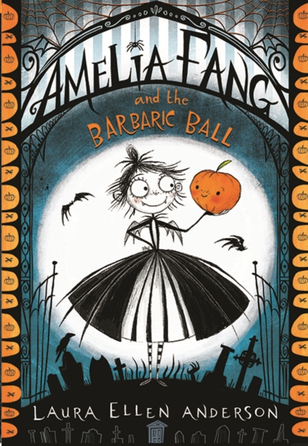 Amelia Fang and The Barbaric Ball by Laura Ellen Anderson, reviewed by Mia and mum Kate