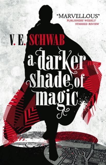 A Darker Shade of Magic by V. E. Schwab, reviewed by Farrah