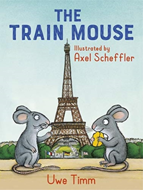 The Train Mouse by Uwe Timm and Axel Scheffler, reviewed by Katy