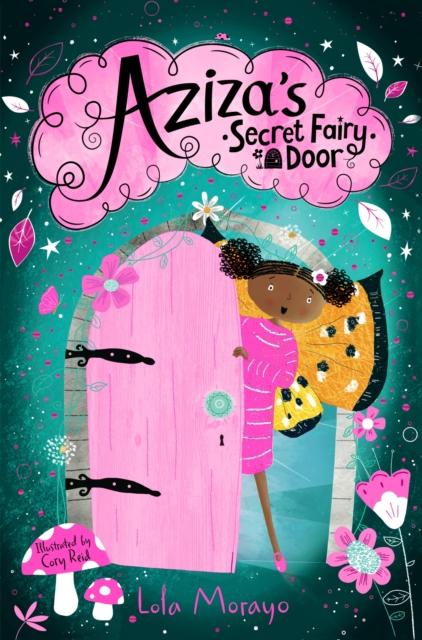 Aziza's Secret Fairy Door by Lola Morayo and Cory Reid, reviewed by Evie