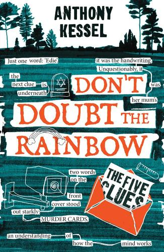 Don't Doubt the Rainbow: The Five Clues by Anthony Kessel, reviewed by Alex