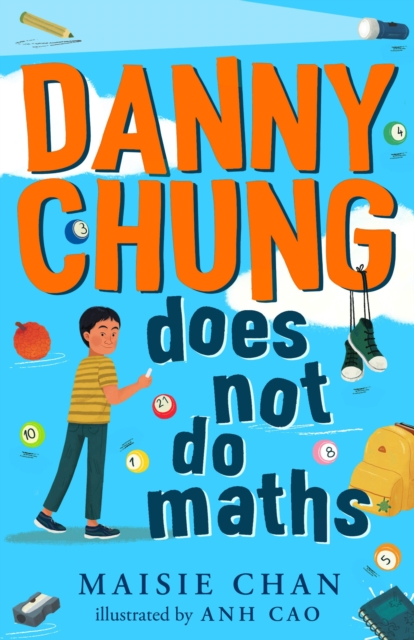 Danny Chung Does Not Do Maths by Maisie Chan, reviewed by James